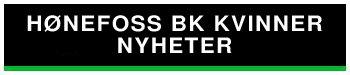 HØNEFOSS BK KVINNER  NYHETER